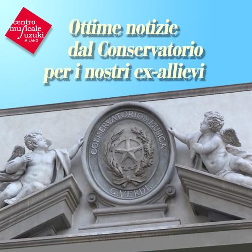 ottime notizie dal Conservatorio G. Verdi Milano.